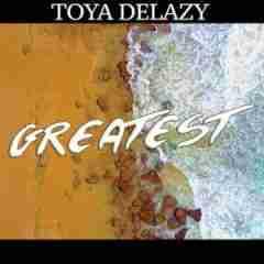Toya Delazy - Greatest